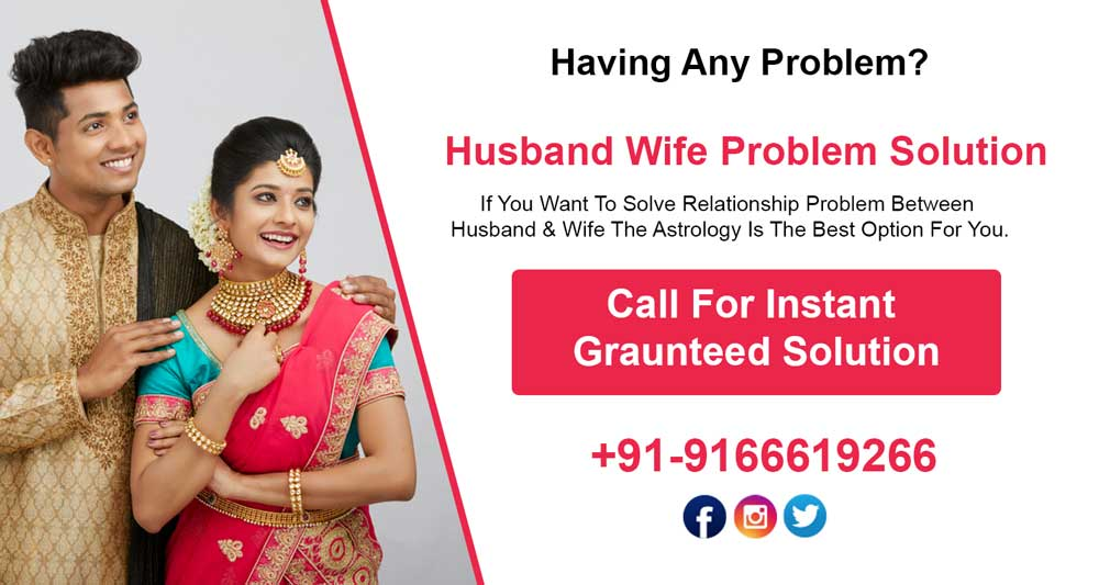 Husband Wife Problems Solutions | Call Now +91-9166619266